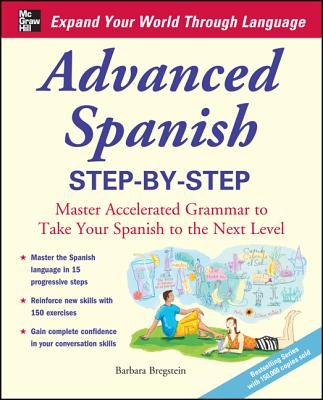 Advanced Spanish Step-by-Step By Bregstein, Barbara