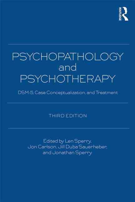 Psychopathology and Psychotherapy By Sperry, Len (EDT)/ Carlson, Jon (EDT)/ Sauerheber, Jill Duba (EDT)/ Sperry, Jon (EDT)